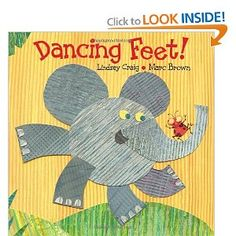 Dancing Feet!: Lindsey Craig, Marc Brown: 9780307930811. Cute story with inspiration for an art follow up