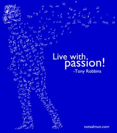 Live with passion! - Tony Robbins  (designed by www.notsalmon.com)