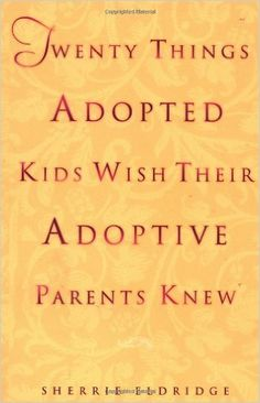 Twenty Things Adopted Kids Wish Their Adoptive Parents Knew: Sherrie Eldridge: 9780440508380: Amazon.com: Books