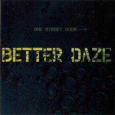 Better Daze : One Street Over Acid Jazz, Wellness, Street, Movie Posters, Film Poster, Walkway, Billboard, Film Posters