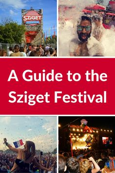 A Guide to the Sziget Festival in Budapest | Everything you Need to Know to Enjoy the Party | The Planet D Adventure Travel Blog