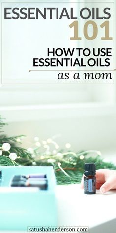 how to use essential oils as a mom in your daily life. essential oils tips for beginners. how to use essential oils with kids and babies. parenting tips and tricks, how to keep your kids healthy