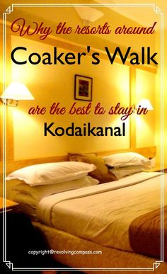 Coaker's Walk is the best area to stay in Kodaikanal. Pondering where to stay in Kodainaka? Stay in a resort near Coaker's walk. Find out why it is the best place to stay in Kodaikanal. Check our experience with Kodai Resort and Valley View Resort