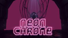 Neon Chrome is a wonderfully retro-futuristic, hybrid between a shooter and an RPG from the same creators as Crimsonland. Video Game Reviews, Retro Futuristic, Chrome, Neon Signs