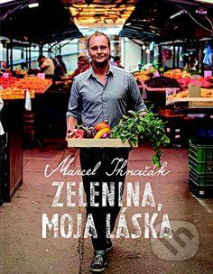 Zelenina, moja láska (Marcel Ihnačák)