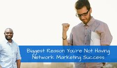 Biggest Reason You're Not Having Network Marketing Success.  Repin if you get value, please.
