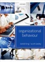 Organizational behaviour / Daniel King and Scott Lawley