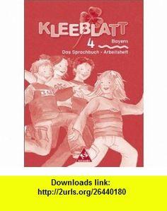 Kleeblatt. Das Lesebuch/Das Sprachbuch 4. Arbeitsheft. Bayern (9783507408258) Mark Lutz , ISBN-10: 3507408252  , ISBN-13: 978-3507408258 ,  , tutorials , pdf , ebook , torrent , downloads , rapidshare , filesonic , hotfile , megaupload , fileserve