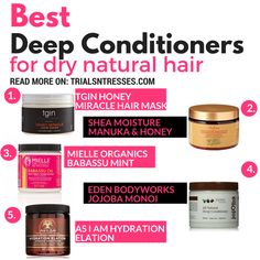 If you're looking for the best deep conditioners to moisturize your tresses we've got you covered with the best deep conditioners for dry natural hair. #HairCareRoutineNatural