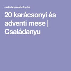 20 karácsonyi és adventi mese | Családanyu Bible Crafts, Halloween, Kindergarten, Activities, Education, Kids, Children, Christmas, Celebration