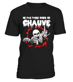 Ne pas faire chier ce chauve | Teezily | Buy, Create & Sell T-shirts to turn your ideas into reality