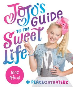 JoJo's Guide to the Sweet Life: #PeaceOutHaterz (Hardcover)
