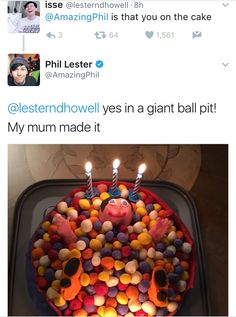 He is 30. HE. IS. THIRTY. YEARS. OLD. AND HE HAS A FRICKEN BALL PIT CAKE I LOVE HIM SO MUCH<<<awwww