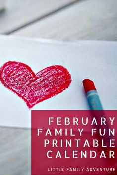 Create Your Own Family Adventure with the February Printable Calendar - It features ideas and activities for you to get active with your family.