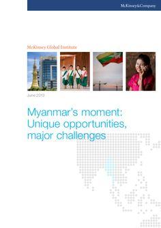 Myanmar's moment: Unique opportunities, major challenges by Peerasak Chanchaiwittaya via slideshare