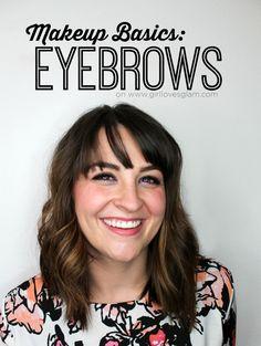 Makeup Basics: Eyebrows on www.girllovesglam.com