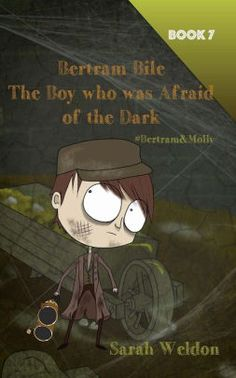 The Boy Who Was Afraid of the Dark (Bertram Bile): Bertram and Molly (Book Afraid Of The Dark, Boys Who, The Darkest, Books, Anime, Movie Posters, Book Covers, Libros, Book