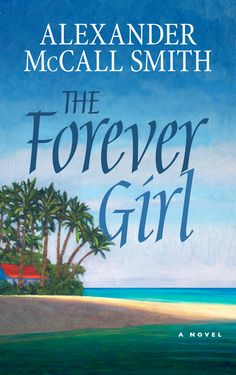 Alexander McCall Smith » The Forever Girl