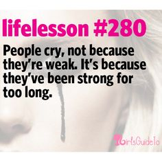 Never be afraid to cry!