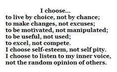 I choose.....