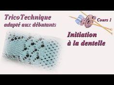 Tuto Tricot pour débutant : initiation à la dentelle - Cours 1 - YouTube Tricot Entrelac, Initiation, Le Point, Creations, Crochet Hats, Youtube, Knitting, Blog, Montage