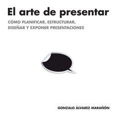 El Arte de Presentar - Gonzalo Alvarez Marañon