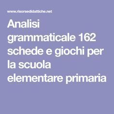 Analisi grammaticale 162 schede e giochi per la scuola elementare primaria