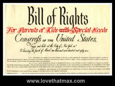 A Bill of Rights For Parents of Kids With Special Needs. #special # education # parents # resources  via Love That Max