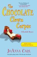 The chocolate clown corpse : a chocoholic mystery