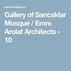 Gallery of Sancaklar Mosque / Emre Arolat Architects - 10