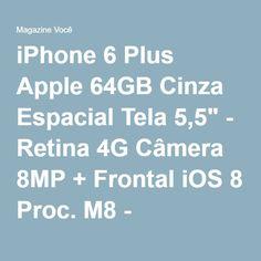"iPhone 6 Plus Apple 64GB Cinza Espacial Tela 5,5"" - Retina 4G Câmera 8MP + Frontal iOS 8 Proc. M8 - Magazine Hemili1maganize"