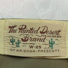The Painted Desert label - I have seen mainly on women's western pants
