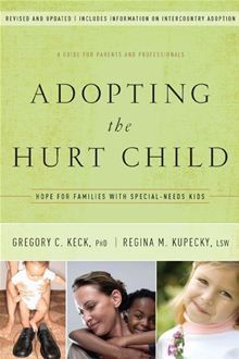 Learn to heal the trauma in an adopted or foster care child and enable him to love in a healthy way.