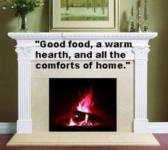 """Good food, a warm hearth, and all the comforts of home."" #fireplace #quotes #fireplacemall"