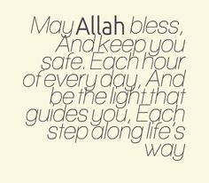 -may-allah-bless-and-keep-you-safe-each-hour-of-every-day