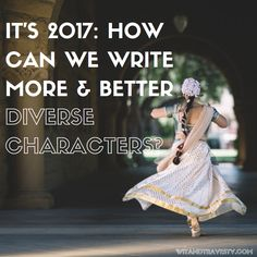 It's 2017: How Can We Write More & Better Diverse Characters?