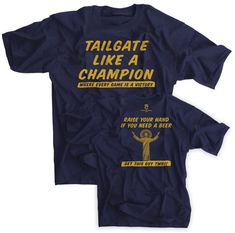 Tailgate Like A Champion Shirt Notre Dame Football Touchdown