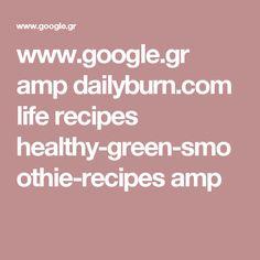 www.google.gr amp dailyburn.com life recipes healthy-green-smoothie-recipes amp