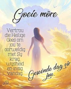 Good Night Blessings, Good Morning Wishes, Good Morning Quotes, Lekker Dag, Evening Greetings, Goeie Nag, Goeie More, Afrikaans Quotes, Morning Greetings Quotes