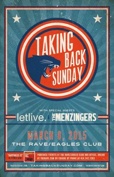 TAKING BACK SUNDAY with letlive., The Menzingers Sunday, March 8, 2015 at 7pm (doors scheduled to open at 6pm) The Rave/Eagles Club - Milwaukee WI All Ages / 21+ to Drink