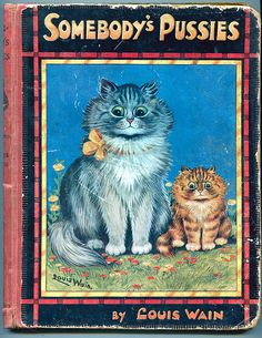Somebody's Pussies book, published by Raphael Tuck  Sons Ltd., United Kingdom, 1925, by Louis Wain.