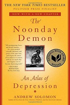The Noonday Demon: An Atlas of Depression (2000) - Andrew Solomon