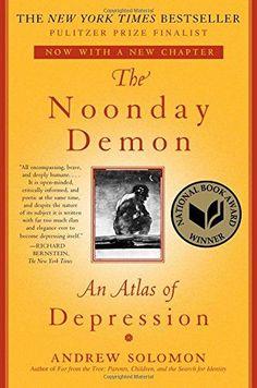 The Noonday Demon: An Atlas of Depression (2000) - Andrew Solomon