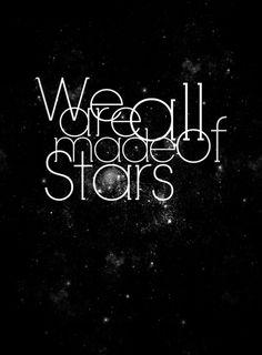 We are all Made of Stars °☆ Carl Sagan - Sagan Quote ☆°