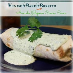 Venison Baked Burrito w/ Avocado Jalapeno Cream Sauce Wild Game Recipes, Fish Recipes, Mexican Food Recipes, Recipies, Mexican Dishes, How To Cook Venison, Venison Meals, Cooking Venison, Ground Venison Recipes