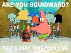 Patrick Star, ladies and gents.