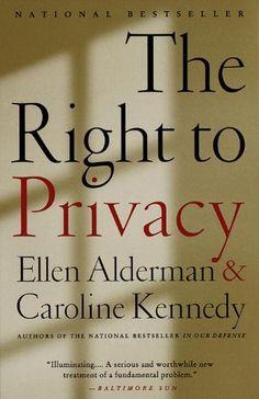 The Right to Privacy, http://www.amazon.com/dp/0679744347/ref=cm_sw_r_pi_awdm_A4vTvb1XK3FX3