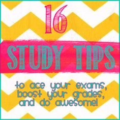 16 Study Tips to ace your exams, boost your grades and do awesome!  Pin now, read later :)