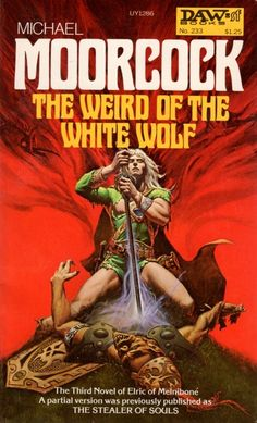 MICHAEL WHELAN _ art for Weird of the White Wolf by Michael Moorcock - 1977 DAW Books
