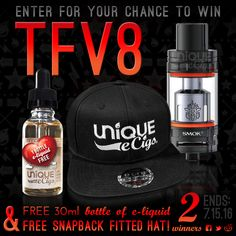 Enter to win a TFV8, 30 ML bottle of e-liquid, and a Unique eCigs snapback!